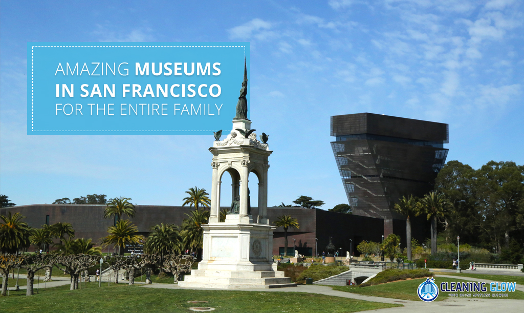 Amazing Museums In San Francisco For The Entire Family