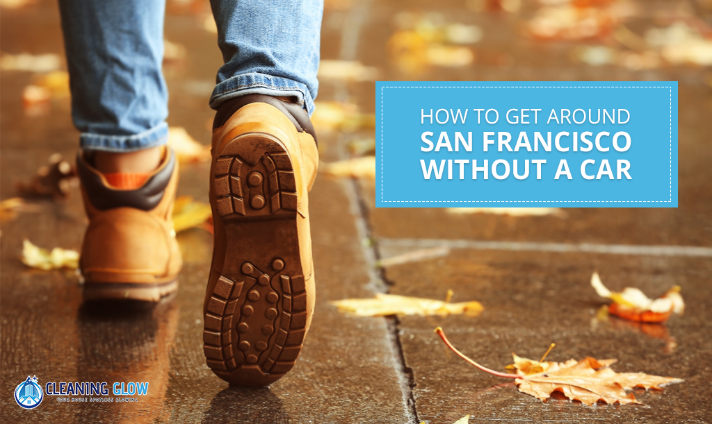Cleaning Glow - How to Get Around San Francisco Without a Car